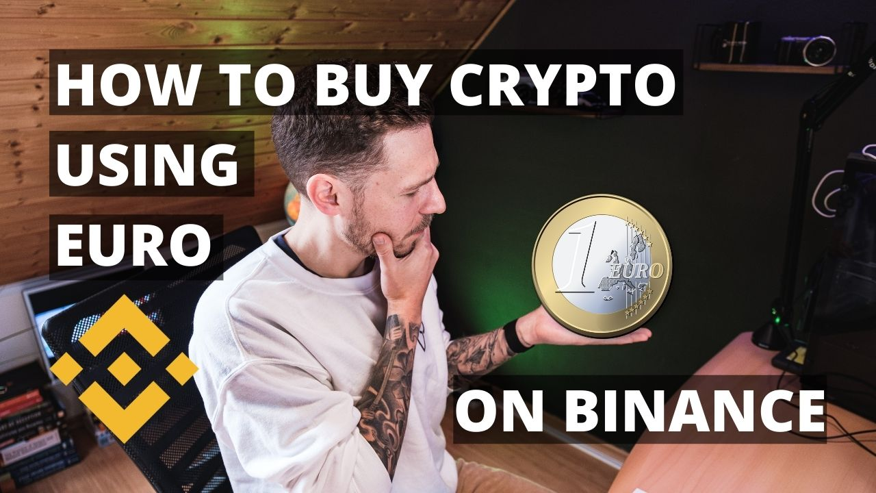 how to buy crypto with euro on binance